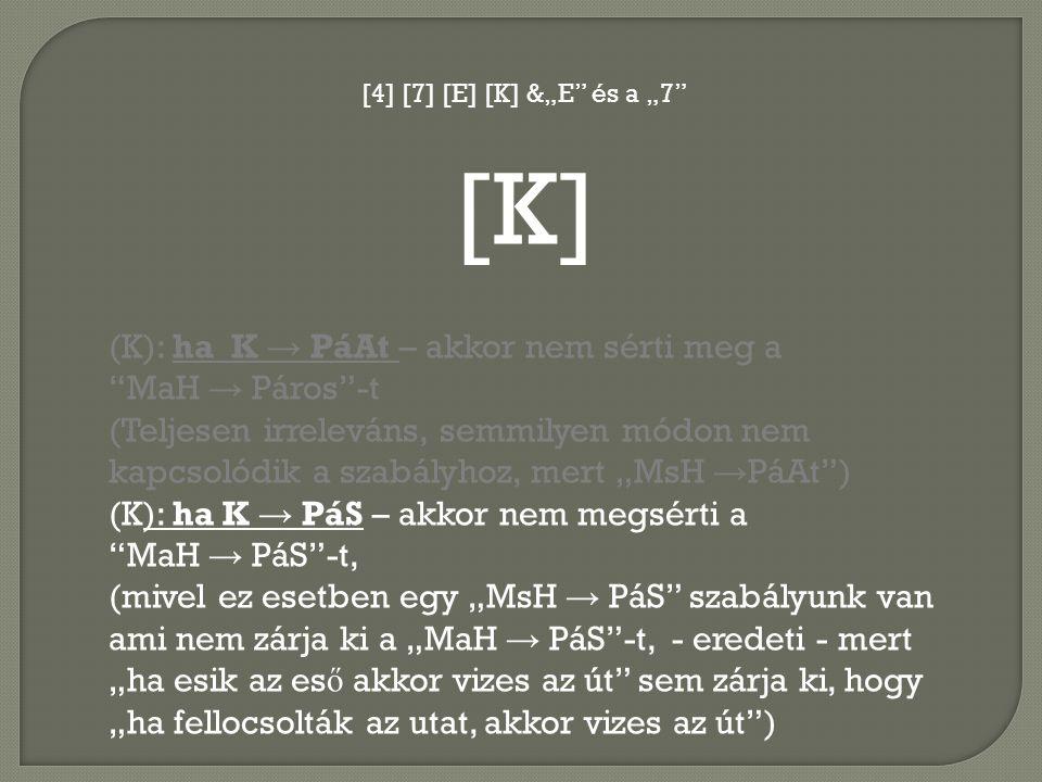 [K] (K): ha K → PáAt – akkor nem sérti meg a MaH → Páros -t